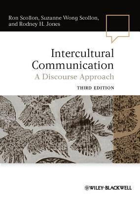 Intercultural Communication By Scollon, Ron/ Scollon, Suzanne Wong/ Jones, Rodney H.